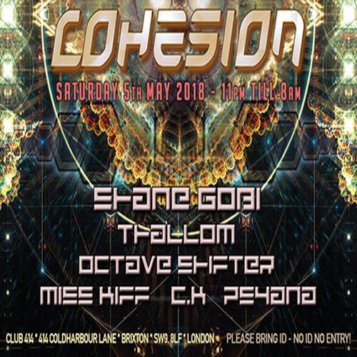 Cohesion 5th May @ Club 414 > Shane Gobi & Many More!!!