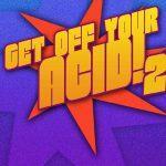 Get Off Your Acid 2 at Club 414, Brixton, London, SW9 8LF