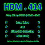 HDM at Club414 ~ April Edition at Club 414, Brixton, London, SW9 8LF