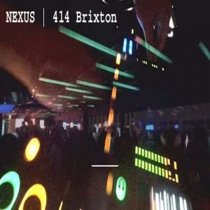 NEXUS | 414 Brixton @ Club 414 Brixton - Flyer