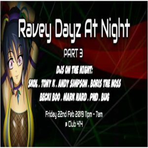Ravey Dayz at night: Part 3 @ Club 414 Brixton - Flyer
