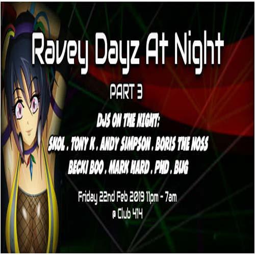 Ravey Dayz at night: Part 3