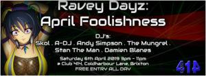 Ravey Dayz: April Foolishness @ Club 414 Brixton - Flyer