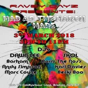 Ravey Dayz Presents: Mad as The March Hare @ Club 414 Brixton - Flyer