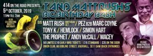 T & Matt Rush Birthday Bash @ Club 414 Brixton - Flyer