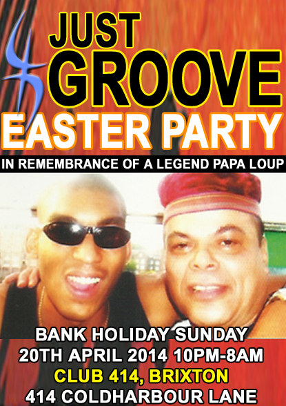 Just Groove Easter Bank Holiday *PAPA LOUP* Special