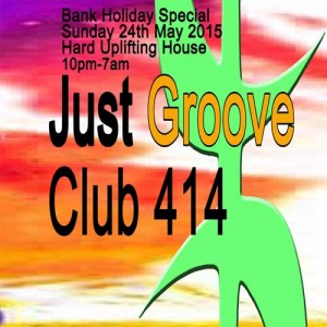 JUST GROOVE'S MAY BANK HOLIDAY SPECIAL @ Club 414 Brixton - Flyer